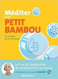 Conseil de lecture : Thème Méditation : Après l'application ! Le livre méditer avec Petit bambou