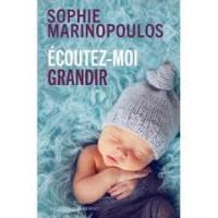 Conseil de lecture : Thème : Grossesse. Sophie Marinopoulos '' Ecoutez moi grandir ''