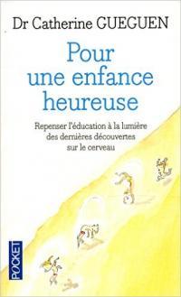 Conseil de lecture : thème Enfance et Parentalité .Catherine Gueguen